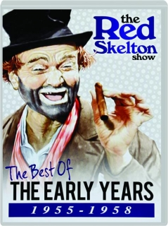THE RED SKELTON SHOW: The Best of the Early Years 1955-1958