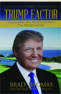 THE TRUMP FACTOR: Unlocking the Secrets Behind the Trump Empire