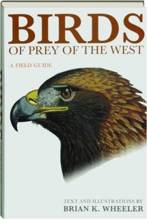 BIRDS OF PREY OF THE WEST: A Field Guide