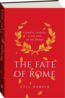 THE FATE OF ROME: Climate, Disease, & the End of an Empire