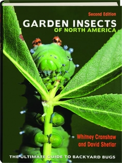GARDEN INSECTS OF NORTH AMERICA, SECOND EDITION