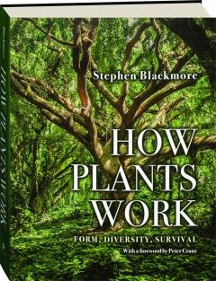 HOW PLANTS WORK: Form, Diversity, Survival