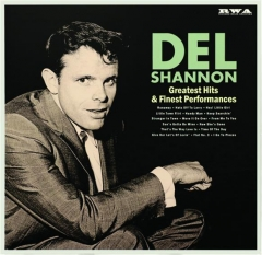 DEL SHANNON: Greatest Hits & Finest Performances
