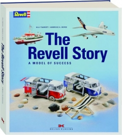 THE REVELL STORY: A Model of Success