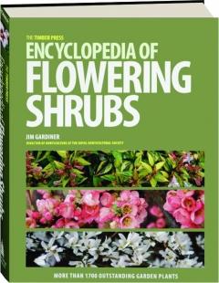 THE TIMBER PRESS ENCYCLOPEDIA OF FLOWERING SHRUBS
