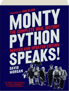 MONTY PYTHON SPEAKS! REVISED EDITION: The Complete Oral History