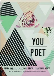 YOU / POET: Learn the Art. Speak Your Truth. Share Your Voice