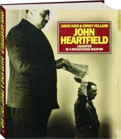 JOHN HEARTFIELD: Laughter Is a Devastating Weapon