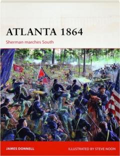 ATLANTA 1864: Sherman Marches South--Campaign 290