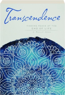 TRANSCENDENCE: Finding Peace at the End of Life