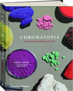 CHROMATOPIA: An Illustrated History of Color