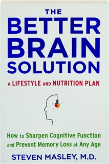 THE BETTER BRAIN SOLUTION: A Lifestyle and Nutrition Plan