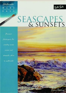 SEASCAPES & SUNSETS: Watercolor Made Easy