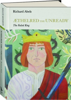 AETHELRED THE UNREADY: The Failed King