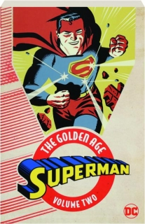SUPERMAN, VOLUME TWO: The Golden Age