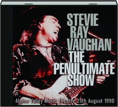 STEVIE RAY VAUGHAN: The Penultimate Show