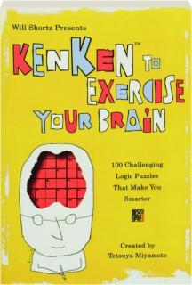 WILL SHORTZ PRESENTS KENKEN TO EXERCISE YOUR BRAIN