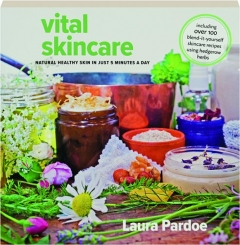 VITAL SKINCARE: Natural Healthy Skin in Just 5 Minutes a Day