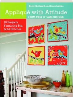 APPLIQUE WITH ATTITUDE: From Piece O' Cake Designs