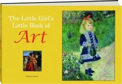 THE LITTLE GIRL'S LITTLE BOOK OF ART