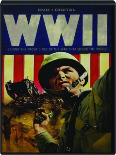 WWII: Behind the Front Lines of the War That Shook the World
