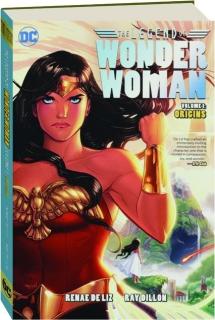 THE LEGEND OF WONDER WOMAN, VOLUME 1: Origins