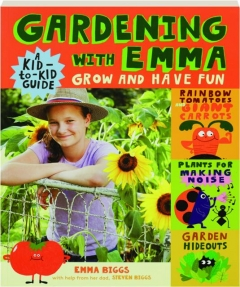 GARDENING WITH EMMA: Grow and Have Fun