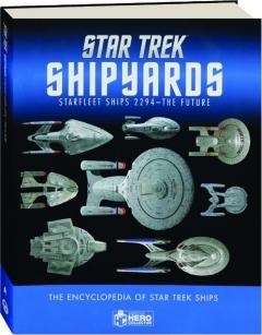 <I>STAR TREK</I> SHIPYARDS: Starfleet Ships 2294-the Future