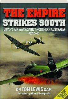 THE EMPIRE STRIKES SOUTH: Japan's Air War Against Northern Australia 1942-45