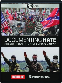 DOCUMENTING HATE: Charlottesville & New American Nazis