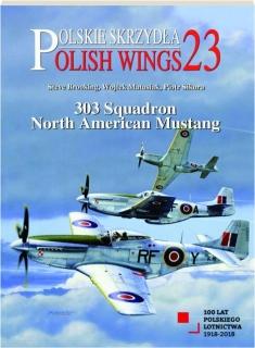 303 SQUADRON NORTH AMERICAN MUSTANG: Polish Wings No. 23