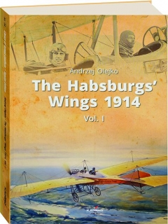 THE HABSBURGS' WINGS 1914, VOL. I