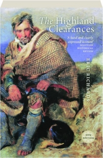 THE HIGHLAND CLEARANCES: People, Landlords and Rural Turmoil