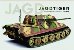 JAGDTIGER: Building Trumpeter's 1:16th Scale Kit