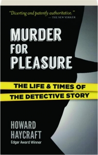 MURDER FOR PLEASURE: The Life & Times of the Detective Story