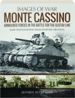 MONTE CASSINO: Armoured Forces in the Battle for the Gustav Line