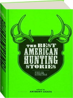 <I>FIELD & STREAM</I> THE BEST AMERICAN HUNTING STORIES