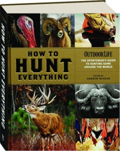 <I>OUTDOOR LIFE</I> HOW TO HUNT EVERYTHING