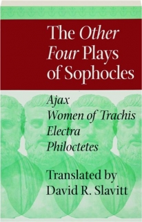 THE OTHER FOUR PLAYS OF SOPHOCLES: Ajax / Women of Trachis / Electra / Philoctetes