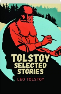 TOLSTOY: Selected Stories