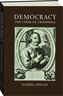 DEMOCRACY: The Curse of Cromwell