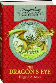 DRAGONOLOGY CHRONICLES, VOLUME ONE: The Dragon's Eye