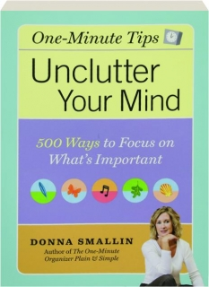 UNCLUTTER YOUR MIND: One-Minute Tips
