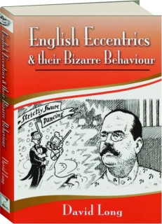 ENGLISH ECCENTRICS & THEIR BIZARRE BEHAVIOUR