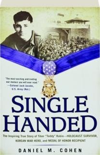 "SINGLE-HANDED: The Inspiring True Story of Tibor ""Teddy"" Rubin"