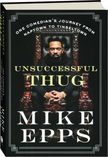 UNSUCCESSFUL THUG: One Comedian's Journey from Naptown to Tinseltown