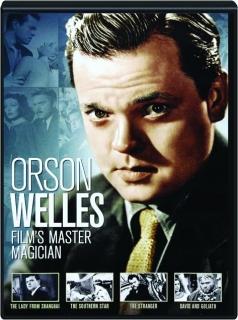 ORSON WELLES: Film's Master Magician