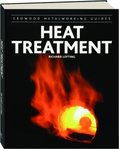 HEAT TREATMENT: Crowood Metalworking Guides