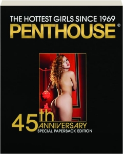<I>PENTHOUSE,</I> 45TH ANNIVERSARY: The Hottest Girls Since 1969