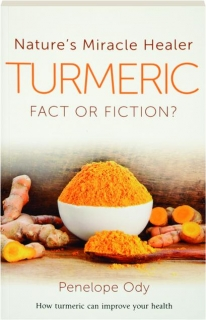 TURMERIC: Nature's Miracle Healer